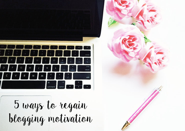 five ways to regain blogging motivation