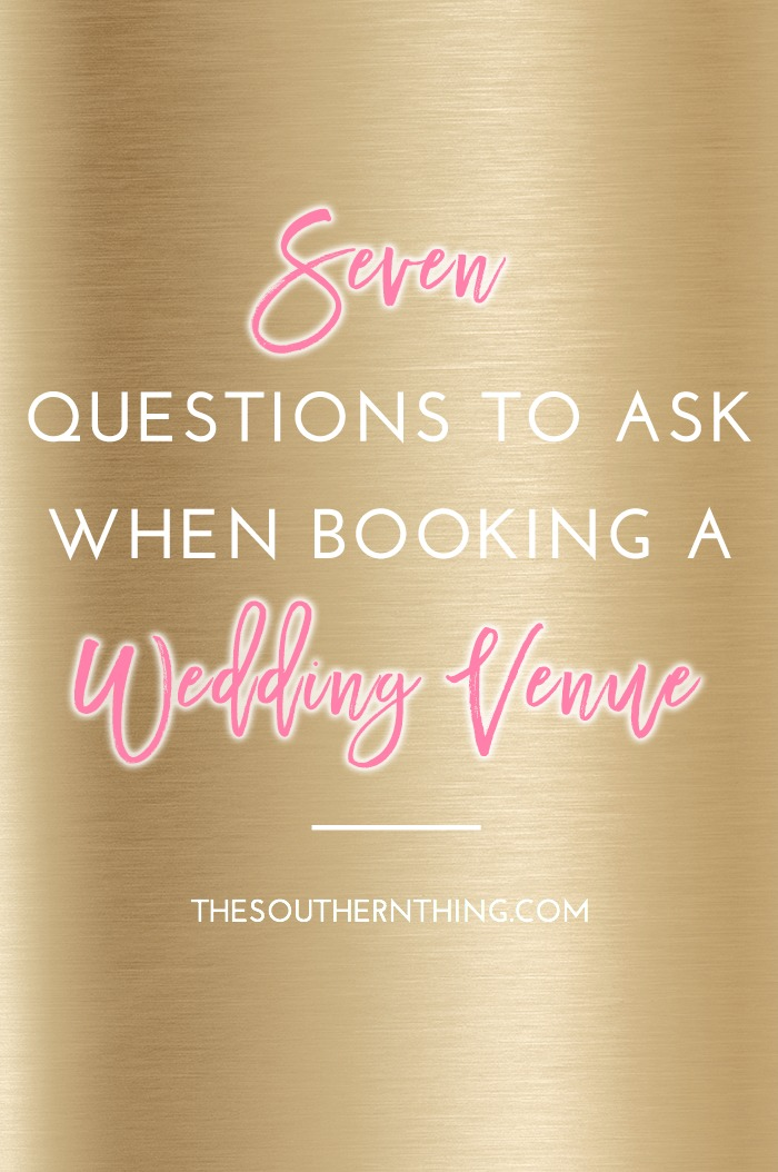 Seven Questions To Ask When Booking A Wedding Venue