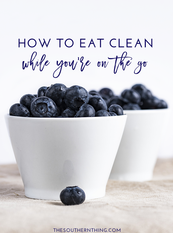 how to eat clean on the go   free printable  u2022 the southern
