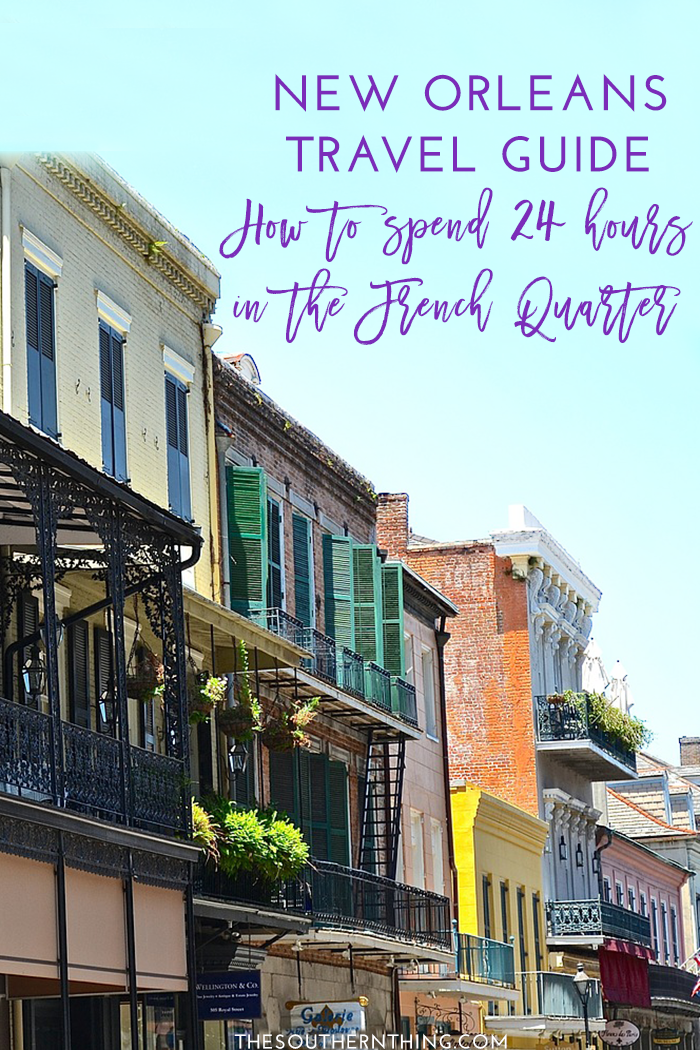 new orleans travel guide how to spend one day in the quarter
