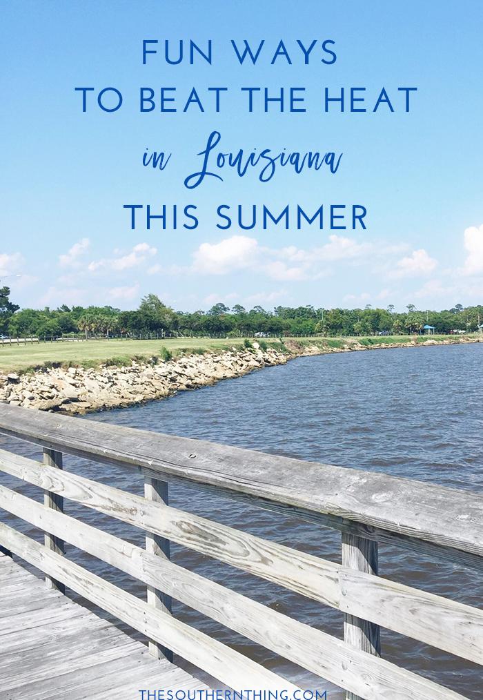 Fun Ways to Beat the Heat in Louisiana This Summer