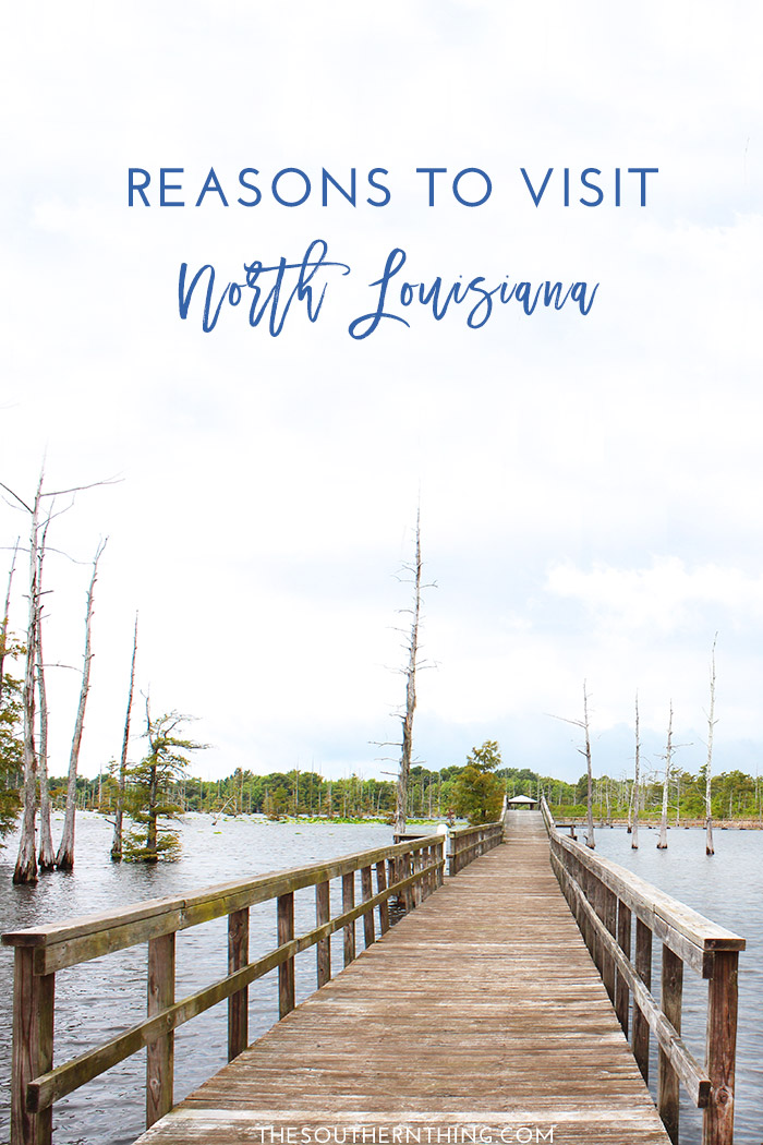Reasons to Visit North Louisiana | North Louisiana Travel Guide
