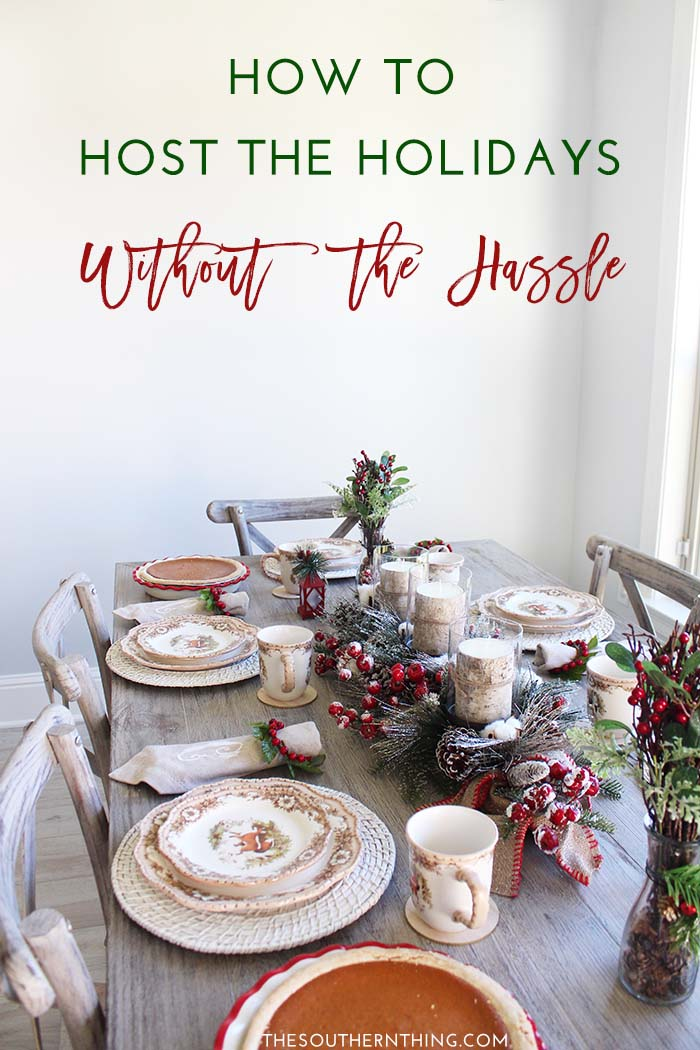 How to Host the Holidays Without the Hassle